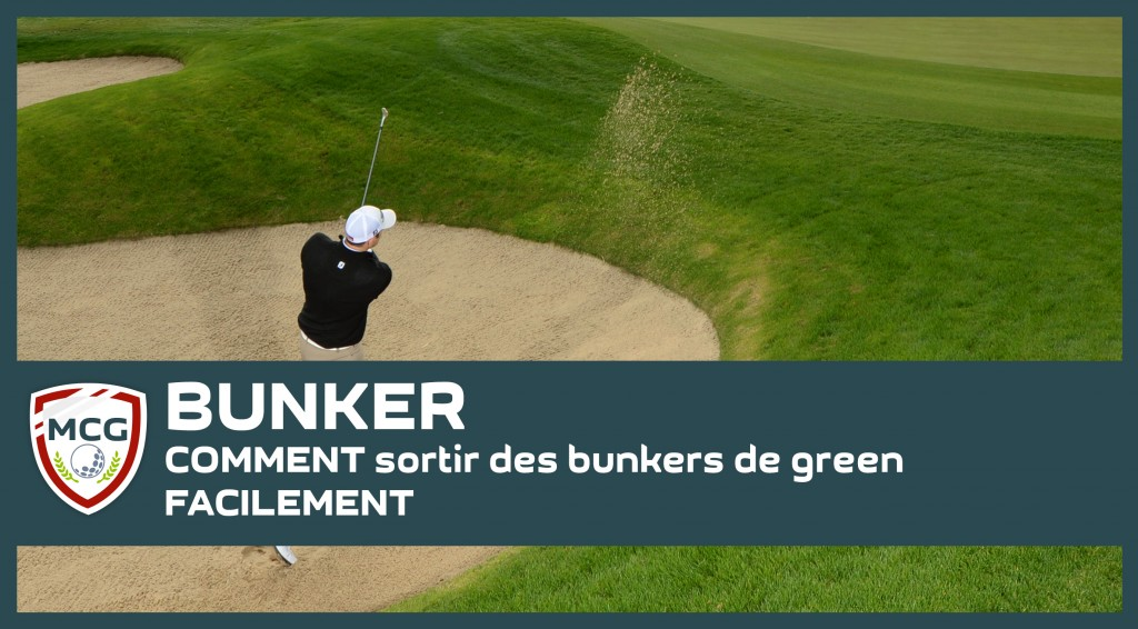 comment-sortir-des-bunkers-de-green-facilement