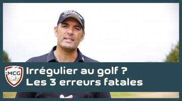 irregulier-au-golf-les-3-erreurs-fatales